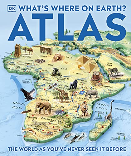 What's Where on Earth? Atlas: The World as You've Never Seen It Before! by DK