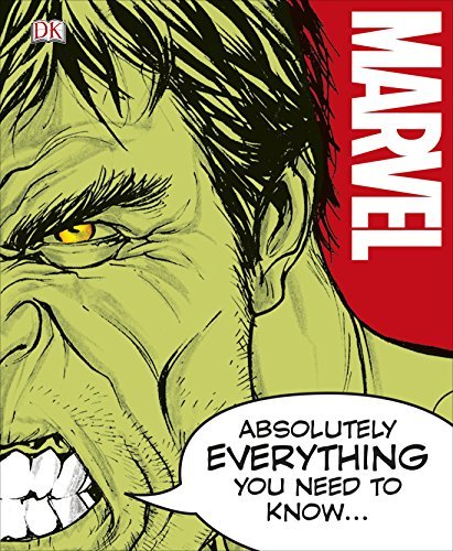 Marvel Absolutely Everything You Need To Know by DK