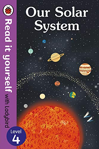 Our Solar System - Read It Yourself with Ladybird Level 4 von Ladybird