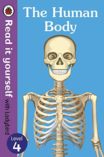 The Human Body - Read It Yourself with Ladybird Level 4 von Ladybird