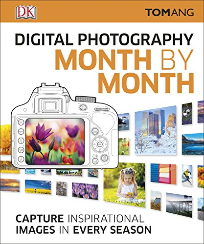 Digital Photography Month by Month by Tom Ang