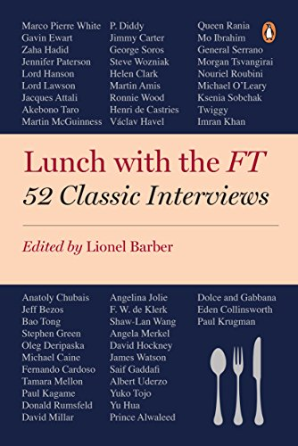 Lunch with the FT By Edited by Lionel Barber
