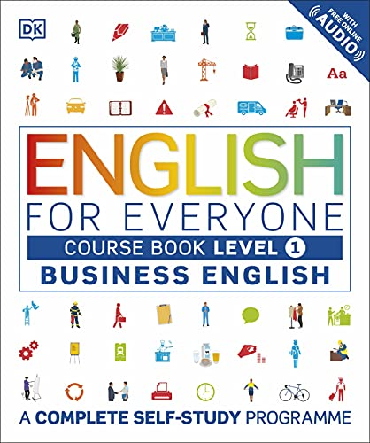 English for Everyone Business English Level 1 Course Book: A Complete Self Study Programme by DK