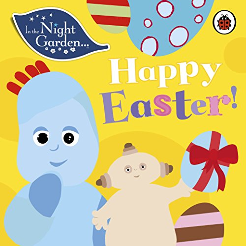 In the Night Garden: Happy Easter! By In the Night Garden