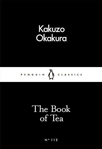 The Book of Tea (Penguin Little Black Classics) By Kakuzo Okakura