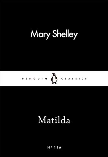 Matilda by Mary Shelley