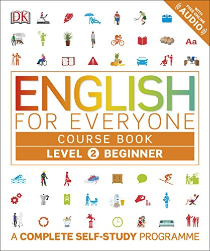 English for Everyone Course Book Level 2 Beginner: A Complete Self-Study Programme by DK