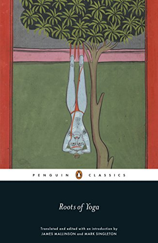 Roots of Yoga (Penguin Classics) By James Mallinson
