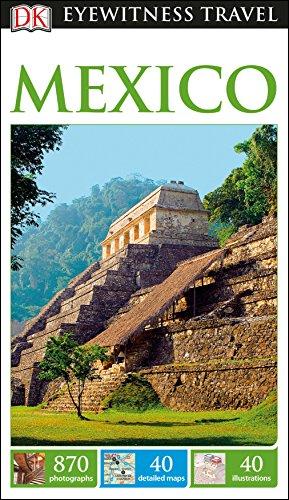 DK Eyewitness Mexico By DK Eyewitness
