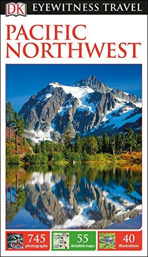 DK Eyewitness Pacific Northwest By DK Eyewitness