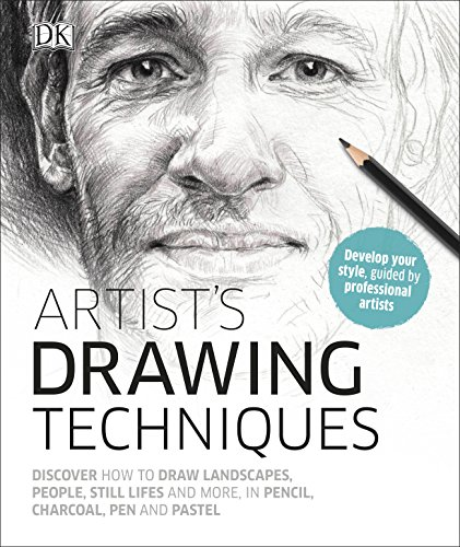 Artist's Drawing Techniques: Discover How to Draw Landscapes, People, Still Lifes and More, in Pencil, Charcoal, Pen and Pastel By DK