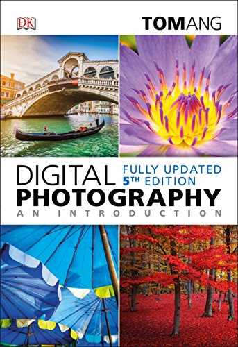Digital Photography an Introduction By Tom Ang