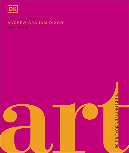 Art: The Definitive Visual Guide By Andrew Graham-Dixon