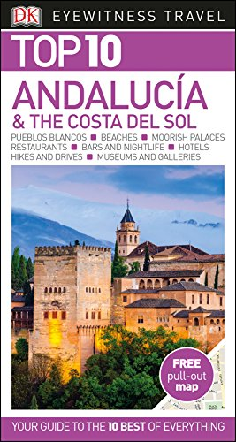 Top 10 Andalucía and the Costa del Sol (DK Eyewitness Travel Guide) By DK