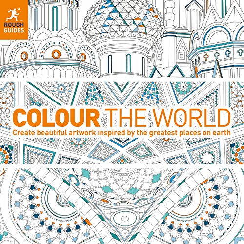 Colour the World: Create beautiful artwork inspired by the greatest places on earth By Rough Guides