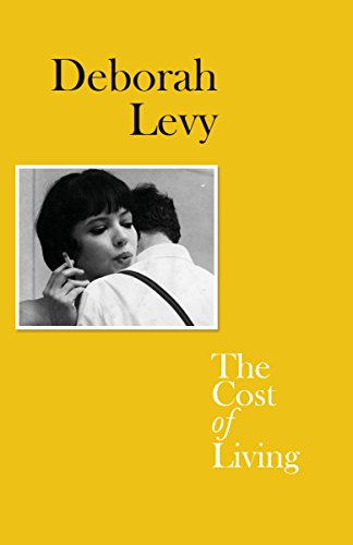 The Cost of Living By Deborah Levy