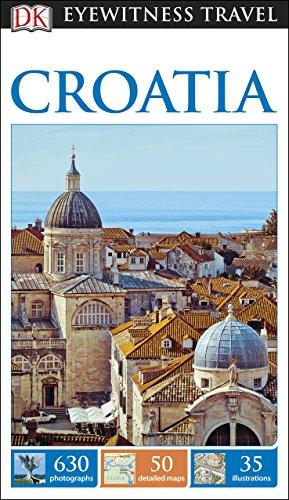 DK Eyewitness Travel Guide Croatia (Eyewitness Travel Guides) By DK