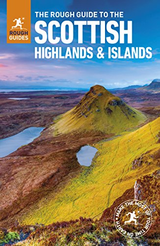 The Rough Guide to Scottish Highlands & Islands (Travel Guide) By Rough Guides
