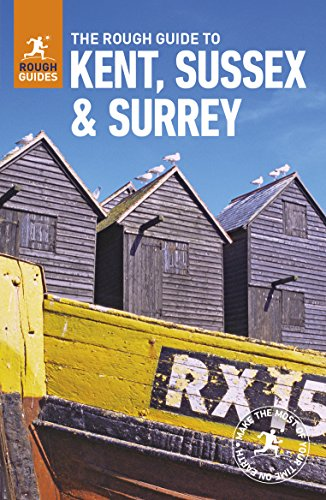 The Rough Guide to Kent, Sussex and Surrey (Travel Guide) (Rough Guides) By Rough Guides