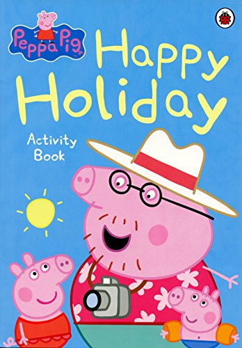 Peppa Pig: Happy Holiday By Ladybird