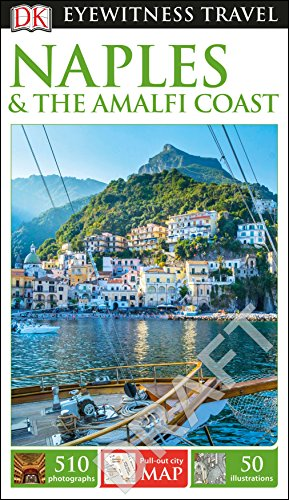 DK Eyewitness Naples and the Amalfi Coast By DK