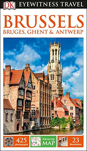 DK Eyewitness Brussels, Bruges, Ghent and Antwerp By DK Eyewitness