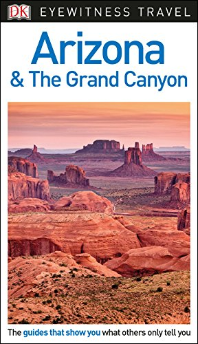 DK Eyewitness Arizona and the Grand Canyon By DK Eyewitness