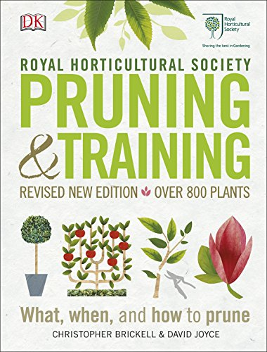 RHS Pruning & Training: Revised New Edition; Over 800 Plants; What, When, and How to Prune by Christopher Brickell