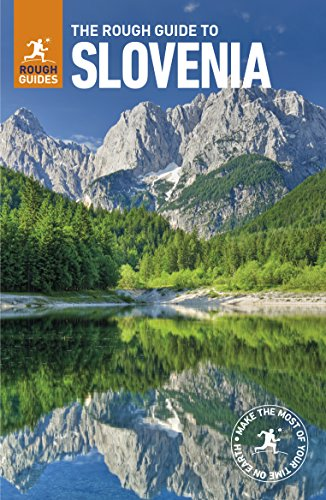 The Rough Guide to Slovenia (Travel Guide) By Rough Guides