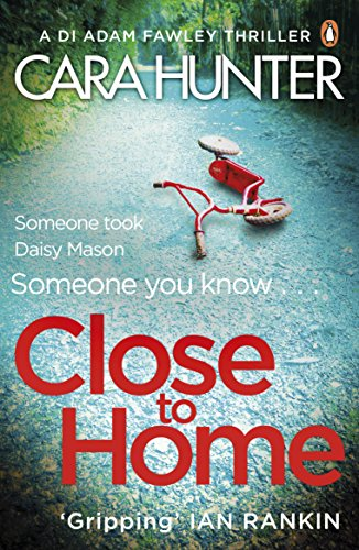 Close to Home: The page-turning Richard & Judy Book Club pick 2018 (DI Fawley Series Book 1) by Cara Hunter