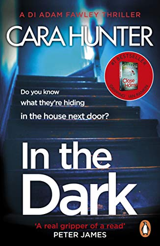 In The Dark: from the bestselling Richard and Judy Book Club author (DI Fawley Thriller, Book 2) by Cara Hunter