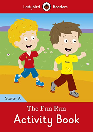 The Fun Run Activity Book - Ladybird Readers Starter Level A By Not Available