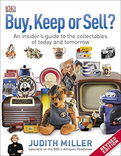Buy, Keep, or Sell?: An Insider's Guide to the Collectables of Today and Tomorrow By Judith Miller
