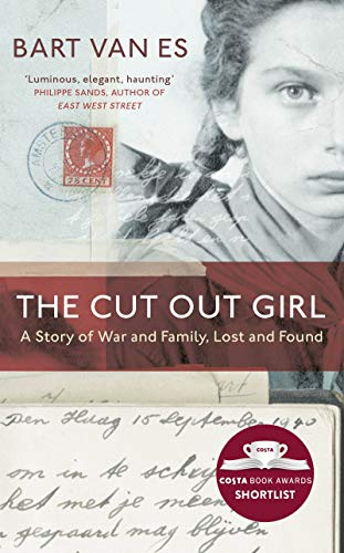 The Cut Out Girl: A Story of War and Family, Lost and Found By Bart van Es