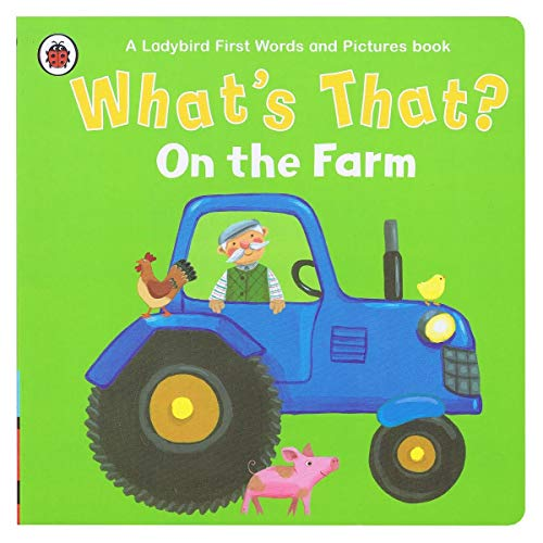What's That? On the Farm A Ladybird First Words and Pictures Book
