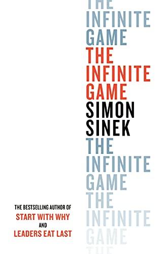 Infinite Game The Infinite Game By Simon Sinek