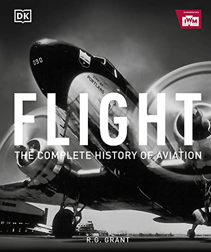 Flight: The Complete History of Aviation by Reg Grant