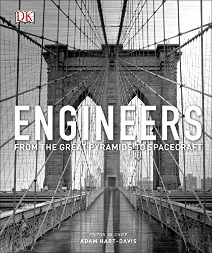 Engineers: From the Great Pyramids to Spacecraft By Adam Hart-Davis
