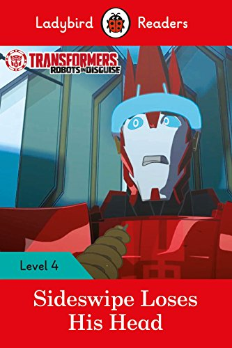 Transformers: Sideswipe Loses His Head - Ladybird Readers Level 4 By Ladybird