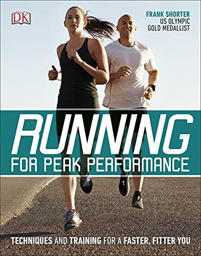 Running for Peak Performance By Frank Shorter
