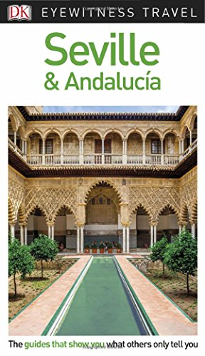 DK Eyewitness Travel Guide Seville and Andalucía (Eyewitnesss Travel Guides) By DK Travel