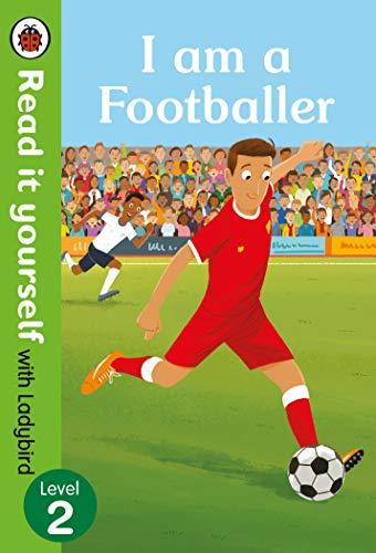 I am a Footballer - Read it yourself with Ladybird Level 2 von Ladybird