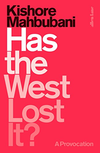 Has the West Lost It?: A Provocation By Kishore Mahbubani