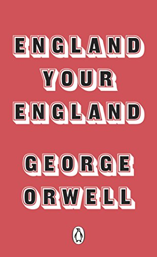 England Your England (Penguin Modern Classics) By George Orwell
