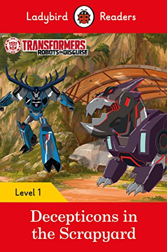 Transformers: Decepticons in the Scrapyard- Ladybird Readers Level 1