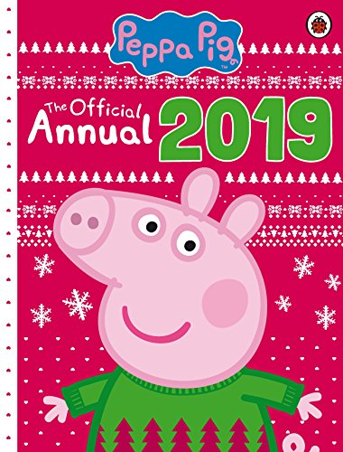 Peppa Pig: The Official Annual 2019 By Peppa Pig