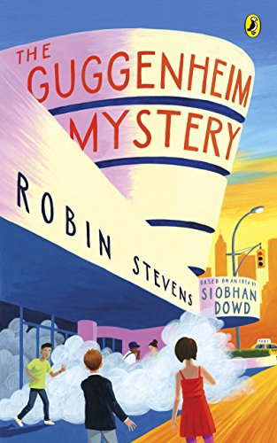 The Guggenheim Mystery By Siobhan Dowd