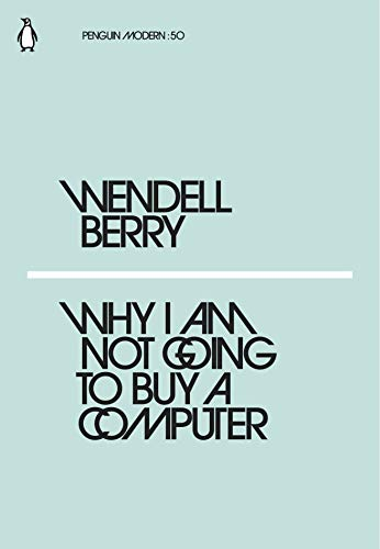 Why I Am Not Going to Buy a Computer (Penguin Modern) By Wendell Berry