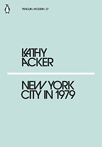 New York City in 1979 By Kathy Acker