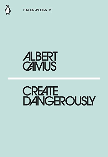 Create Dangerously (Penguin Modern) By Albert Camus